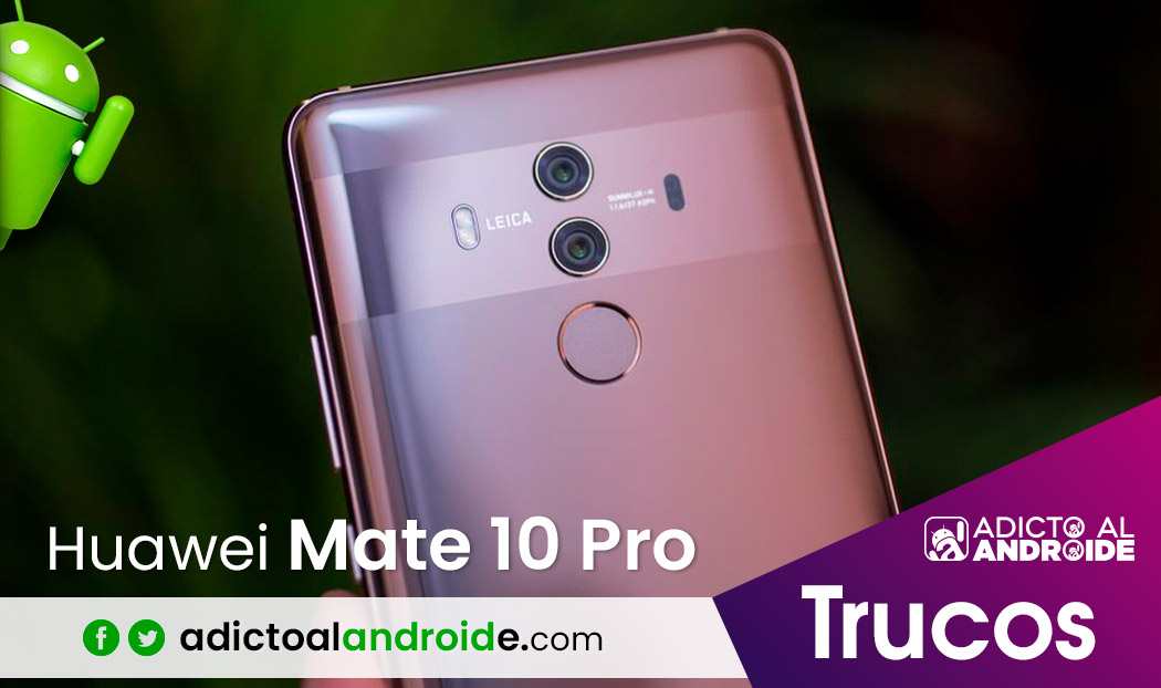 Los Mejores Trucos Huawei Mate 10 Pro