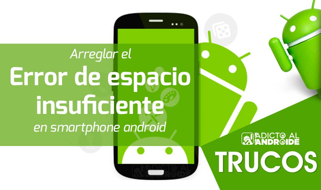 Arreglar el error de espacio insuficiente en smartphone android