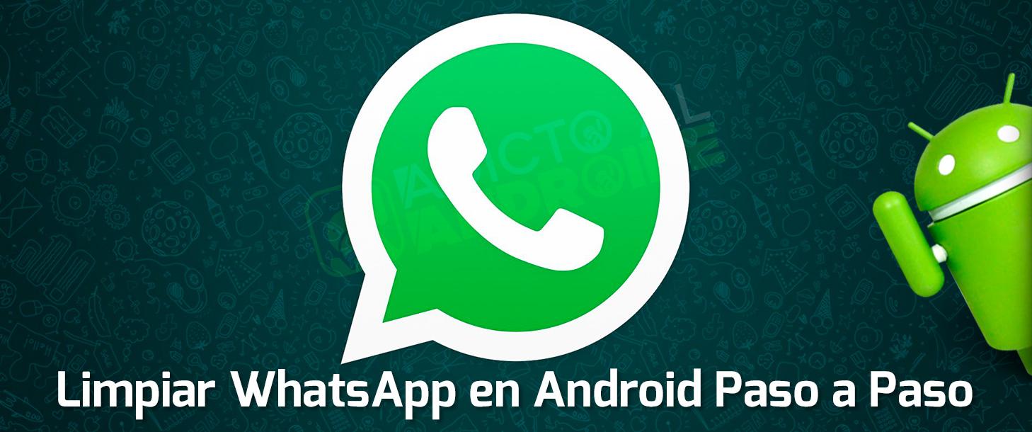 Cómo Limpiar WhatsApp en Android, Paso a Paso